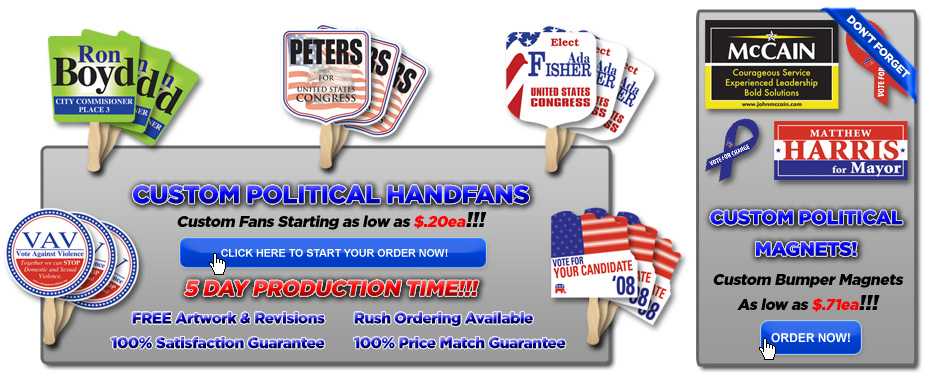 Custom Political Campaign and Promotional Hand Fans and Bumper Sticker Magnets!